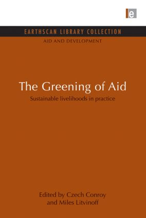 The Greening of Aid: Sustainable livelihoods in practice (Paperback) book cover
