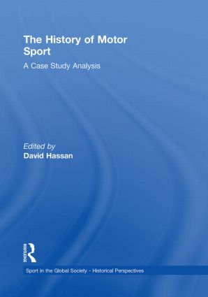 The History of Motor Sport: A Case Study Analysis, 1st Edition (Paperback) book cover