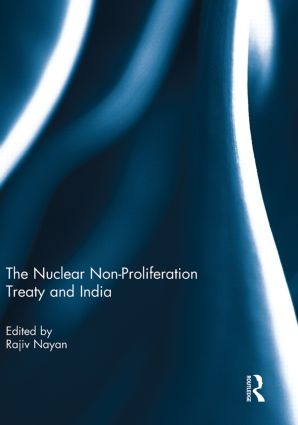 The Nuclear Non-Proliferation Treaty and India: 1st Edition (Paperback) book cover