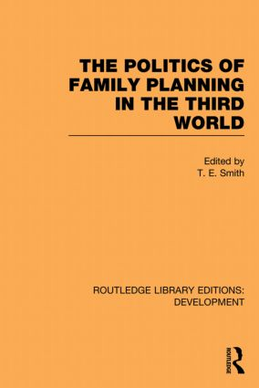 The Politics of Family Planning in the Third World: 1st Edition (Paperback) book cover