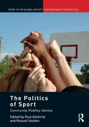 The Politics of Sport: Community, Mobility, Identity (Paperback) book cover