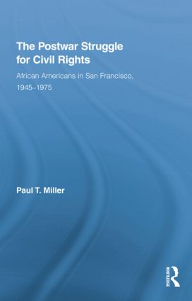 The Postwar Struggle for Civil Rights: African Americans in San Francisco, 1945–1975 (Paperback) book cover