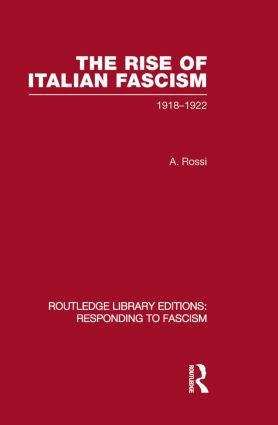 The Rise of Italian Fascism (RLE Responding to Fascism): 1918-1922 (Paperback) book cover