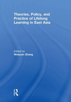 Theories, Policy, and Practice of Lifelong Learning in East Asia (Paperback) book cover