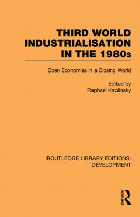 Third World Industrialization in the 1980s: Open Economies in a Closing World, 1st Edition (Paperback) book cover