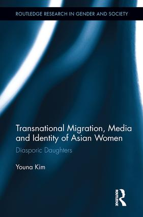 Transnational Migration, Media and Identity of Asian Women: Diasporic Daughters (Paperback) book cover