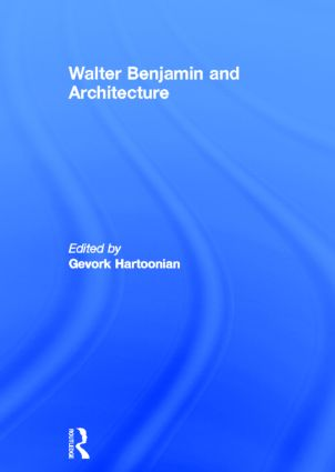 Walter Benjamin and Architecture (Paperback) book cover