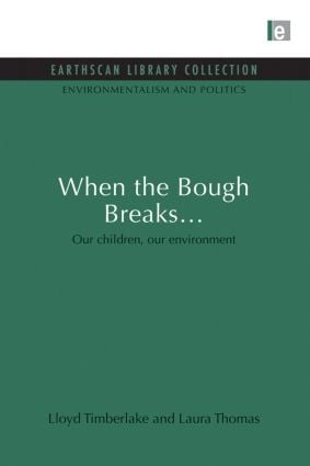 When the Bough Breaks...: Our children, our environment, 1st Edition (Paperback) book cover