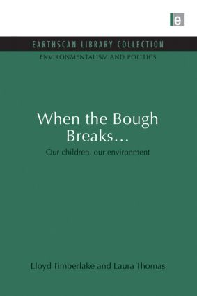 When the Bough Breaks...: Our children, our environment book cover