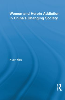 Women and Heroin Addiction in China's Changing Society (Paperback) book cover