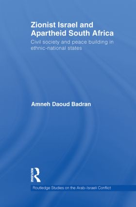 Zionist Israel and Apartheid South Africa: Civil society and peace building in ethnic-national states (Paperback) book cover