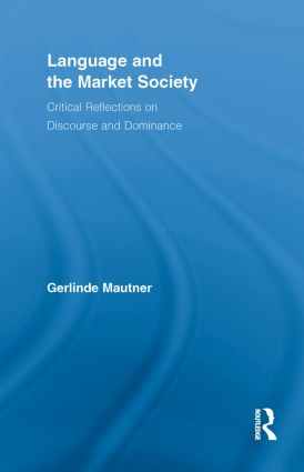 Language and the Market Society: Critical Reflections on Discourse and Dominance (Paperback) book cover