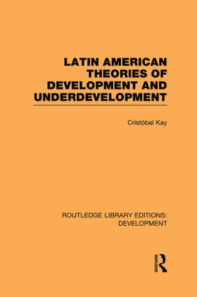 Latin American Theories of Development and Underdevelopment