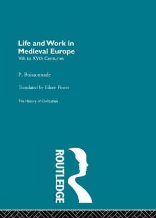 Life and Work in Medieval Europe: 1st Edition (Paperback) book cover