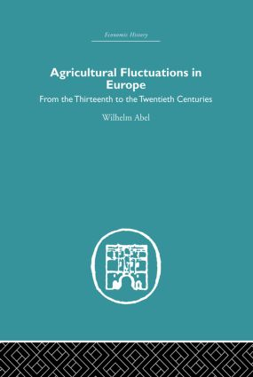 Agricultural Fluctuations in Europe: From the Thirteenth to twentieth centuries (Paperback) book cover