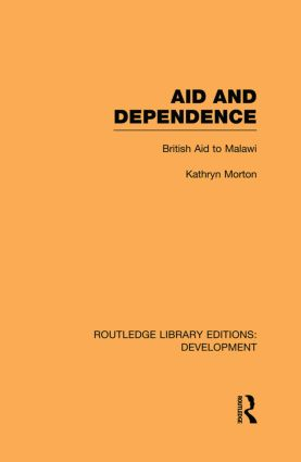 Aid and Dependence: British Aid to Malawi (Paperback) book cover
