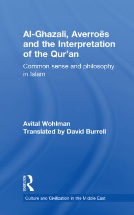 Al-Ghazali, Averroes and the Interpretation of the Qur'an: Common Sense and Philosophy in Islam book cover