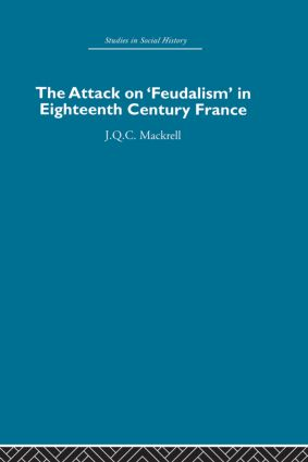 The Attack on Feudalism in Eighteenth-Century France