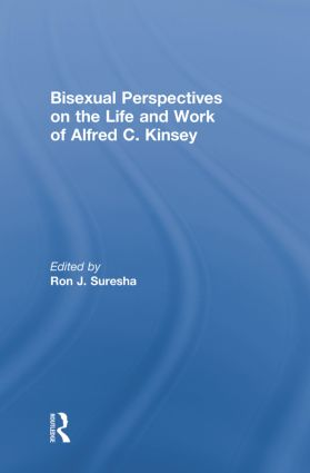 Bisexual Perspectives on the Life and Work of Alfred C. Kinsey: 1st Edition (Paperback) book cover