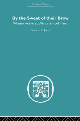 By the Sweat of Their Brow: Women workers at Victorian Coal Mines, 1st Edition (Paperback) book cover