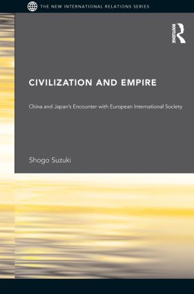 Civilization and Empire: China and Japan's Encounter with European International Society (Paperback) book cover