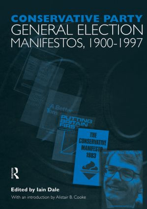 Volume One. Conservative Party General Election Manifestos 1900-1997: 1st Edition (Hardback) book cover