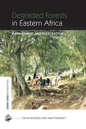 Degraded Forests in Eastern Africa: Management and Restoration book cover