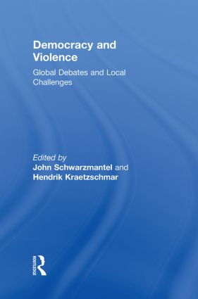 Democracy and Violence: Global Debates and Local Challenges (Paperback) book cover