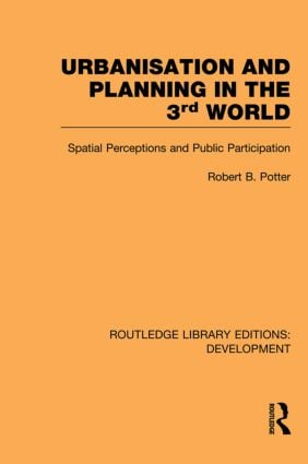 Urbanisation and Planning in the Third World: Spatial Perceptions and Public Participation book cover