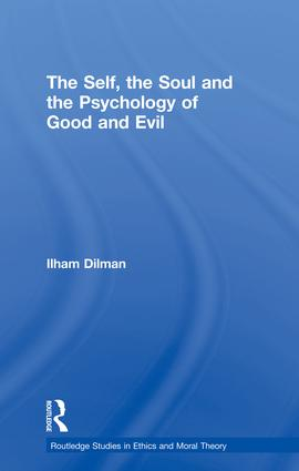 The Self, the Soul and the Psychology of Good and Evil book cover