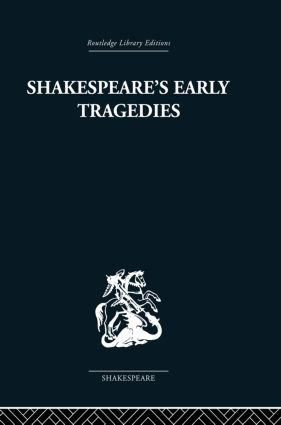 Shakespeare's Early Tragedies: 1st Edition (Paperback) book cover