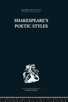 Shakespeare's Poetic Styles: Verse into Drama, 1st Edition (Paperback) book cover