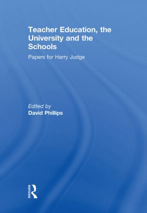 Teacher Education, the University and the Schools: Papers for Harry Judge (Paperback) book cover