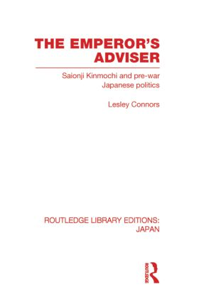 The Emperor's Adviser: Saionji Kinmochi and Pre-War Japanese Politics (Paperback) book cover