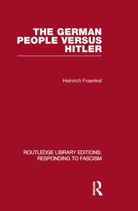 The German People versus Hitler (RLE Responding to Fascism)