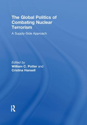 The Global Politics of Combating Nuclear Terrorism: A Supply-Side Approach (Paperback) book cover