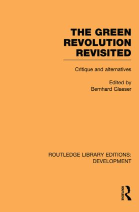 The Green Revolution Revisited: Critique and Alternatives (Hardback) book cover