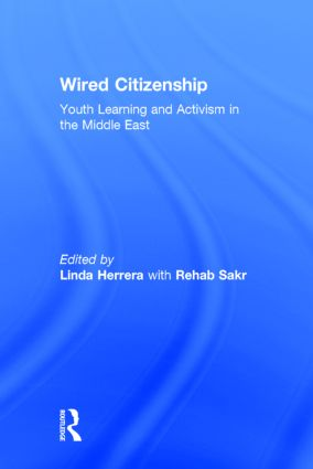 Wired Citizenship: Youth Learning and Activism in the Middle East, 1st Edition (Hardback) book cover