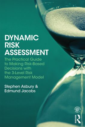 Dynamic Risk Assessment: The Practical Guide to Making Risk-Based Decisions with the 3-Level Risk Management Model book cover
