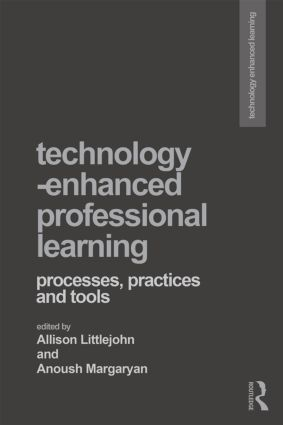 Technology-Enhanced Professional Learning: Processes, Practices, and Tools book cover