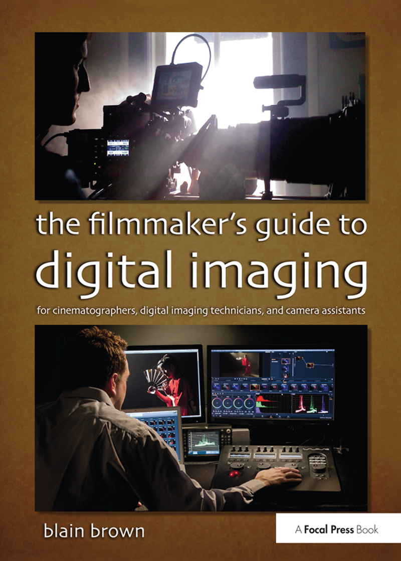 The Filmmaker's Guide to Digital Imaging: for Cinematographers, Digital Imaging Technicians, and Camera Assistants book cover
