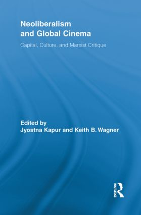 Neoliberalism and Global Cinema: Capital, Culture, and Marxist Critique (Paperback) book cover
