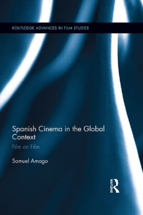 Spanish Cinema in the Global Context: Film on Film (Hardback) book cover