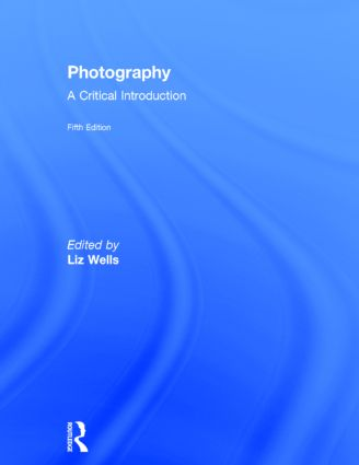 Thinking about photography: debates, historically and now DERRICKPRICEANDLIZWELLS