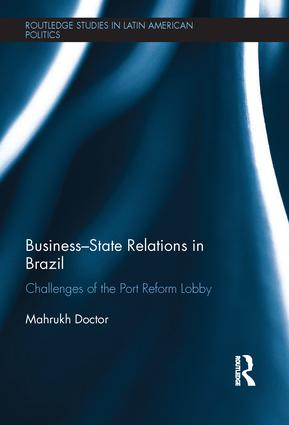 Business-State Relations in Brazil: Challenges of the Port Reform Lobby book cover