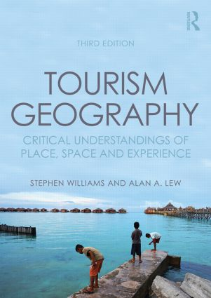 Tourism Geography: Critical Understandings of Place, Space and Experience, 3rd Edition (Paperback) book cover