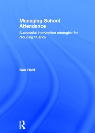 Managing School Attendance: Successful intervention strategies for reducing truancy, 1st Edition (Hardback) book cover