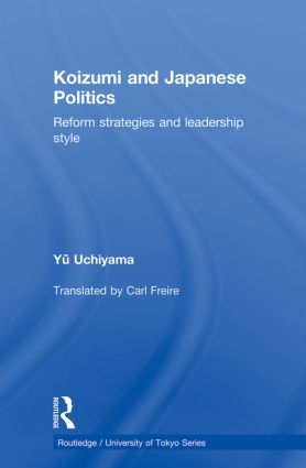 Koizumi and Japanese Politics: Reform Strategies and Leadership Style (Paperback) book cover