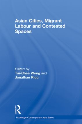 Asian Cities, Migrant Labor and Contested Spaces (Paperback) book cover