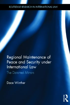 Regional Maintenance of Peace and Security under International Law: The Distorted Mirrors (Hardback) book cover